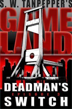 GAMELAND: Deadman's Switch (S. W. Tanpepper's GAMELAND, #3)