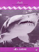 Shark teacher's guides for k-3 and 4-8 from SeaWorld
