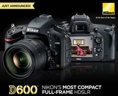 The Nikon D600 The New Object of My Effection!