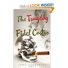 """Author Joao Cequeira has created an interesting but fictional book looking back at Fidel Castro, the longtime revolutionary leader of Cuba. Cequeria begins by telling the reader that his God, Jesus Christ, JFK, J.Edgar Hoover and even Fidel himself are purely fictional creations. Then """"The Tragedy of Fidel Castro"""" begins as JFK  philosophizes about someone who will energize people with words that will shake them out of their daydreams. JFK wants to work with Fidel Castro's"""