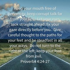 Proverbs 4:24-27                                                                                                                                                      More