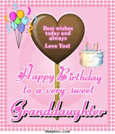 Happy Birthday Wishes for Granddaughter | Happy Birthday to a very sweet granddaughter, Happy Birthday to a very ...