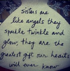 Quotes & Pics | Sisters are the greatest gift our hearts will ever know