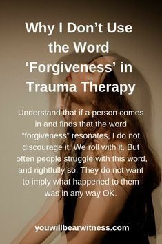 "Understand that if a person comes in and finds that the word ""forgiveness"" resonates, I do not discourage it. We roll with it. But often people struggle with this word, and rightfully so. Mental And Emotional Health, Emotional Abuse, Mental Health Awareness, Ptsd Quotes, Fun Quotes, Trauma Therapy, Occupational Therapy, Abuse Survivor, Thing 1"