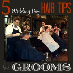Grooms: Want rockstar hair on the big day? Check out these top 5 hair tips.