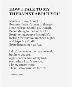 Ari Eastman. How I talk to my therapist about you.