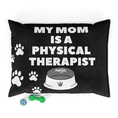 My Mom Is a Physical Therapist Dog Bed – Physio Memes Pet Beds, Dog Bed, Physical Therapist, Home Security Systems, One Sided, Beautiful Day, Pillow Inserts, Dark Brown, Physics