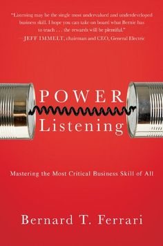 Power Listening: Mastering the Most Critical Business Skill of All by Bernard T. Ferrari This book highlights how power listening can provide clarity of focus, and enhance your ability to make better decisions.  I highly recommended read!