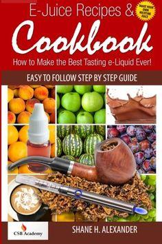 E-Juice-Recipes-Cookbook-How-to-Make-the-Best-Tasting-e-Liquid-Ever-0