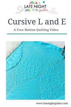 Late Night Quilter: Stephanie Palmer shows how to free-motion quilt simple cursive loops for a whimsical, beginner friendly design