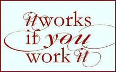 It Works if You Work It So Work It Cause Your Worth It!