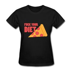 Fuck Your Diet T-Shirt | DJB Designs #eat #foodie #eating #hungry #food #fat #hangry #funny #humor #jokes #saying #quotes #meme #pizza #donuts #shirt #shirts #design #djbdesigns #spreadshirt #tshirt #tee #design #apparel