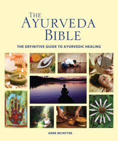 Ayurveda Bible: Definitive Guide to Ayurvedic Healing