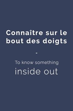 Connaître sur le bout des doigts - To know something inside out. Find more Expression (with Audio and examples) in my book: ''365 Days of French Expressions '' - Learn more here: http://www.talkinfrench.com/french-expressions/ Don't hesitate to share #french #expressions #common