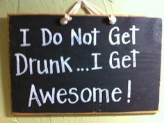 I Don't Get DrunkI get Awesome funny wood sign by trimblecrafts, $9.99