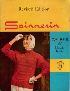 CONTINENTAL AND CLASSIC KNITS, Volume 144, copyright 1958 by The Spinnerin Yarn Company, 44 pages, softcover book, includes patterns for 25 ladies' pullovers, cardigans, vests and jackets, also mittens and turtleneck dickey for the family. All designs are knitted and are written for sizes 12, 14, and 16. #Spinnerin #KnittingPatternsSweater