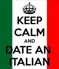 Only dated 1 Italian boy..and ended up married to a German ;)