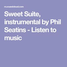 Sweet Suite, instrumental by Phil Seatins - Listen to music