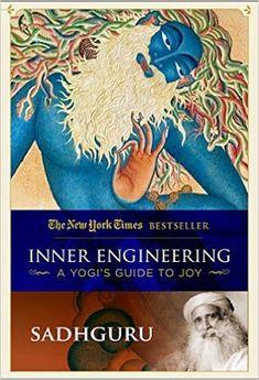 Download Free Inner Engineering: A Yogi's Guide to Joy by Sadhguru Book PDF