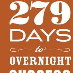 Chris Guillebeau - 279 Days to Overnight Success  Evergreen advice from one of the best. Recommended via Jane Friedman. See my Jane  Friedman University Syllabus on this board.