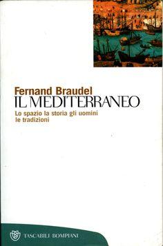 Il Mediterraneo - Lo spazio la storia gli uomini le tradizioni - di Fernand Braudel