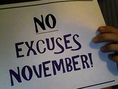 NO excuses November! You must have at least 15 quality workouts this month! That's only every other day! You can do it! #nen