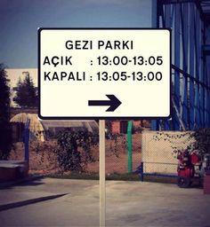 Gezi Park Open: 1pm-1:05pm Closed: 1:05pm-1pm :)