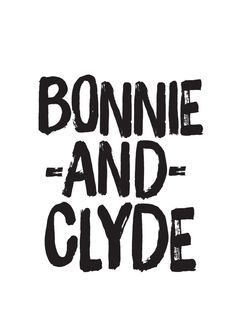 Love Quotes Movie Poster Bonnie And Clyde Print par lovecultstudio