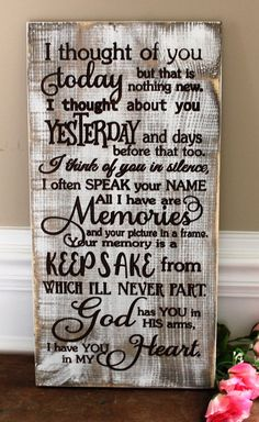 I thought of you today - Sympathy gifts for loss of loved one - In loving memory sign - Wood sign - Grief Signs - Memorial wooden signs Wood Signs Sayings, Diy Wood Signs, Sign Quotes, Qoutes, Mommy Quotes, Prayer Quotes, Pallet Signs, I Thought Of You Today, I Think Of You