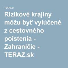 Rizikové krajiny môžu byť vylúčené z cestovného poistenia - Zahraničie - TERAZ.sk
