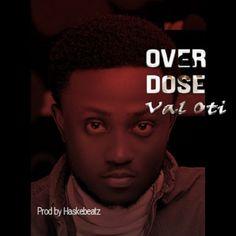 Val Oti - Overdose Mp3 download Everything Lyrics, Spoken Word, Over Dose, Rapper, Songs, Music, Musica, Musik, Muziek