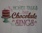 Money Talks...but Chocolate Sings