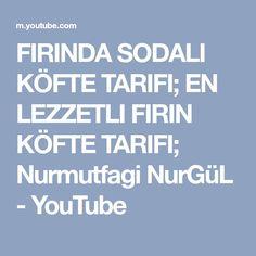 FIRINDA SODALI KÖFTE TARIFI; EN LEZZETLI FIRIN KÖFTE TARIFI; Nurmutfagi NurGüL - YouTube