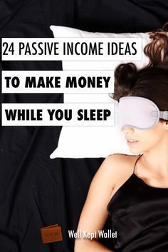 24 Passive Income Ideas to Make Money While You Sleep