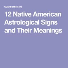 12 Native American Astrological Signs and Their Meanings - Astrology Bay Native American Zodiac Signs, Tribal Tattoos Native American, Native American Wolf, Native American Proverb, Native American Wisdom, American Indians, Astrology Numerology, Astrology Signs, Tats With Meaning