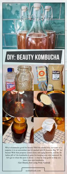 """Why is kombucha good for beauty? Well the answer may not come as a surprise: it is an antioxidant and it's packed with B vitamins. Big """"B"""" for beauty! With that property comes many anti-aging benefits, and the Alkaline pH of the kombucha is great for keeping your skin balanced. So let's get to what this post is about – a step-by-step guide to help you brew your own kombucha. - Kate Murphy from Living Pretty Naturally"""