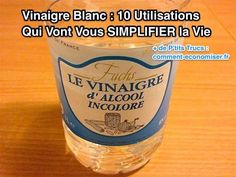 Économique et respectueux de l'environnement, le vinaigre blanc, appelé aussi vinaigre d'alcool, est LE produit INCONTOURNABLE que vous devez toujours avoir à la maison.  Découvrez l'astuce ici : http://www.comment-economiser.fr/10-utilisations-vinaigre-blanc-qui-simplifient-la-vie.html?utm_content=buffer26c42&utm_medium=social&utm_source=pinterest.com&utm_campaign=buffer