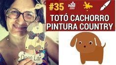 TOTÓ CACHORRO PINTURA COUNTRY - Pintando Com o ❤ #35