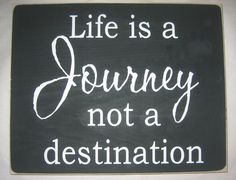 "Tattoo Ideas & Inspiration - Quotes & Sayings | ""Life is a Journey, Not a Destination"" 