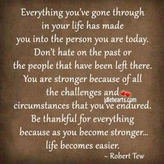 Meaning Quotes | Everything You've Gone Through In Your Life Has Made…