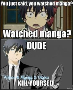 I watch manga and read anime. Not gonna lie, I say that a lot just to annoy other otakus~ xD but it is I read Manga and watch Anime Manga Anime, Read Anime, Otaku Anime, Rin Okumura, I Love Anime, Awesome Anime, Watch Manga, Ai No Kusabi, Otaku Problems