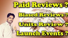 Paid Reviews| Biased Reviews| Sponsored| Launch Events| Review Units|? D...