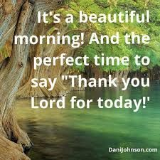 44 Best Its A Beautiful Morning Images Beautiful Morning Good