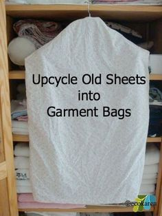 What to do with old fitted sheets; Make a Garment Bag