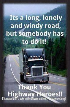 LIKE Progressive Truck Driving School: Truckers are Highway Heroes Big Rig Trucks, Semi Trucks, Cool Trucks, Truck Driver Wife, Truck Drivers, Trucker Quotes, Truck Memes, Custom Big Rigs, Peterbilt Trucks
