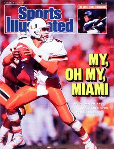 Sports Illustrated Steve Walsh Miami Hurricanes My Oh My Miami 1987 Miami Football, Football Team, College Football, Steve Walsh, Sports Magazine Covers, Florida Hurricane, Si Cover, University Of Miami Hurricanes, Hurricanes Football