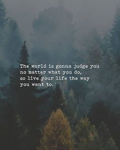 Positive Quotes : QUOTATION – Image : Quotes Of the day – Description The world is gonna judge you. Sharing is Power – Don't forget to share this quote ! citation Positive Quotes : The world is gonna judge you. - Hall Of Quotes Wisdom Quotes, True Quotes, Motivational Quotes, Inspirational Quotes, Quotes Quotes, Qoutes Deep, Free Life Quotes, Love Story Quotes, World Quotes