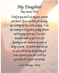 Poem to my daughter, Birthday poems My Children Quotes, Quotes For Kids, Family Quotes, Me Quotes, Love My Children, Girl Quotes, Child Quotes, Quotes For New Moms, Adult Children