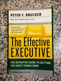 """""""The Effective Executive"""" by Peter Drucker"""