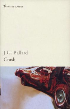 J.G. Ballard, Crash, published by Vintage, London, paperback, no date (mid-2000s). Photograph: Scott Wishart